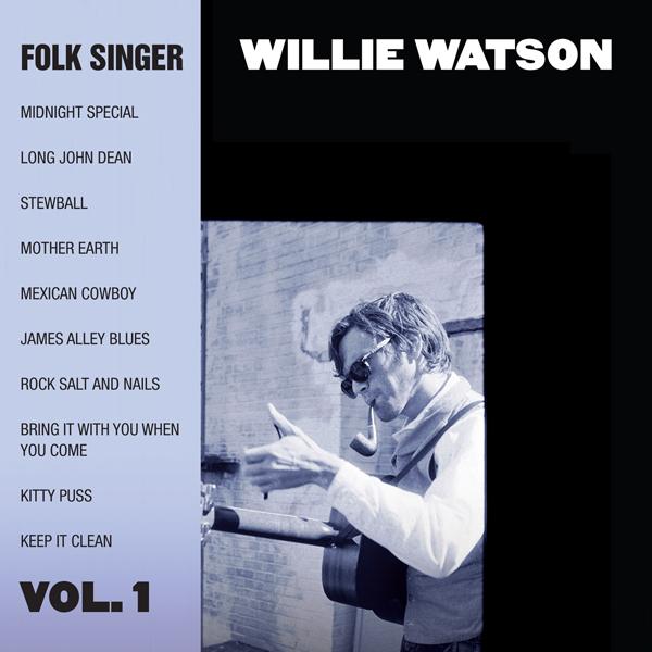 Willie Watson – Folk Singer Vol. 1