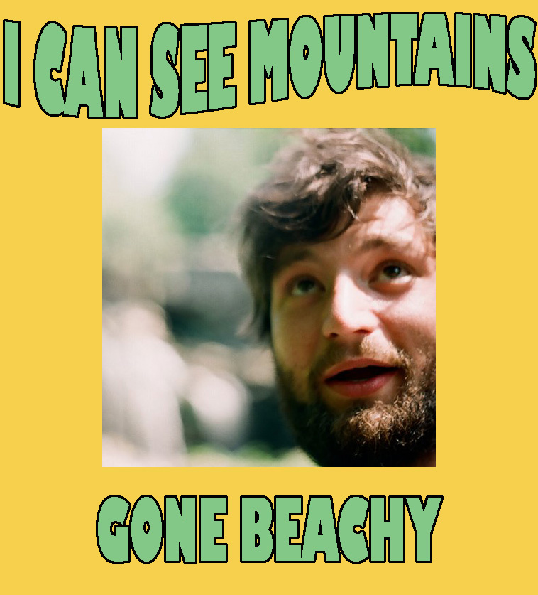 I Can See Mountains Has Gone Beachy