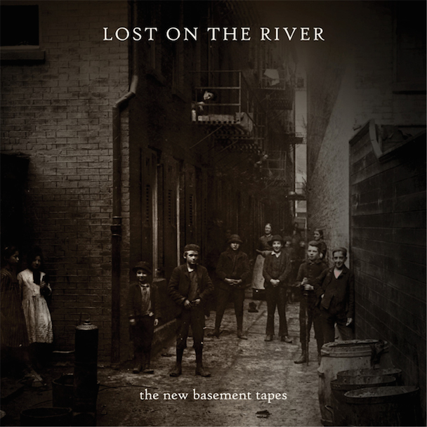 The New Basement Tapes – Lost on the River: The New Basement Tapes