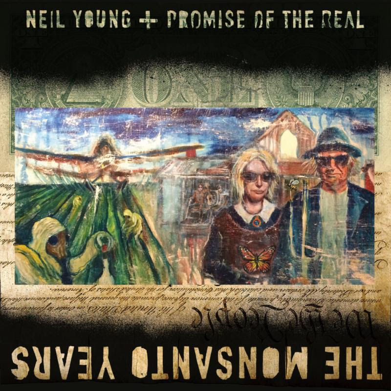 Neil Young and Promise of the Real – The Monsanto Years