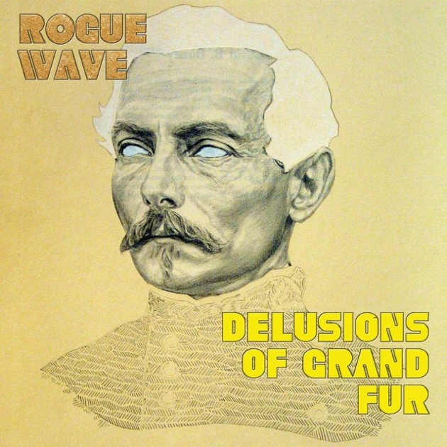 Rogue Wave – Delusions of Grand Fur