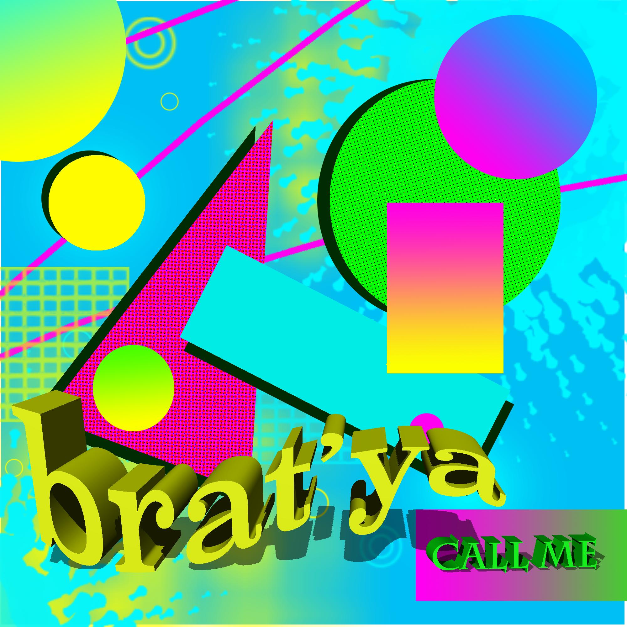 Brat'ya –  Call Me