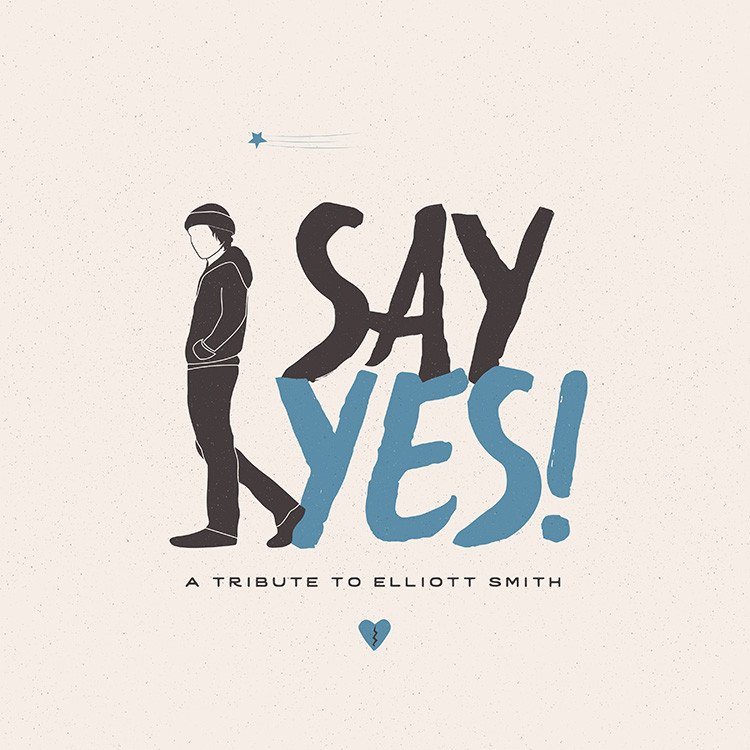 Various Artists –  Say Yes! A Tribute to Elliott Smith