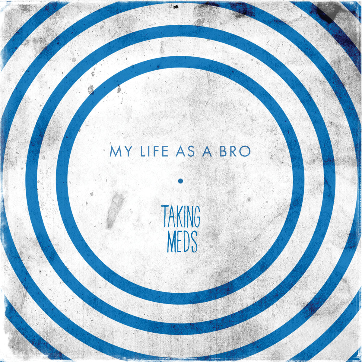 Taking Meds –  My Life as a Bro