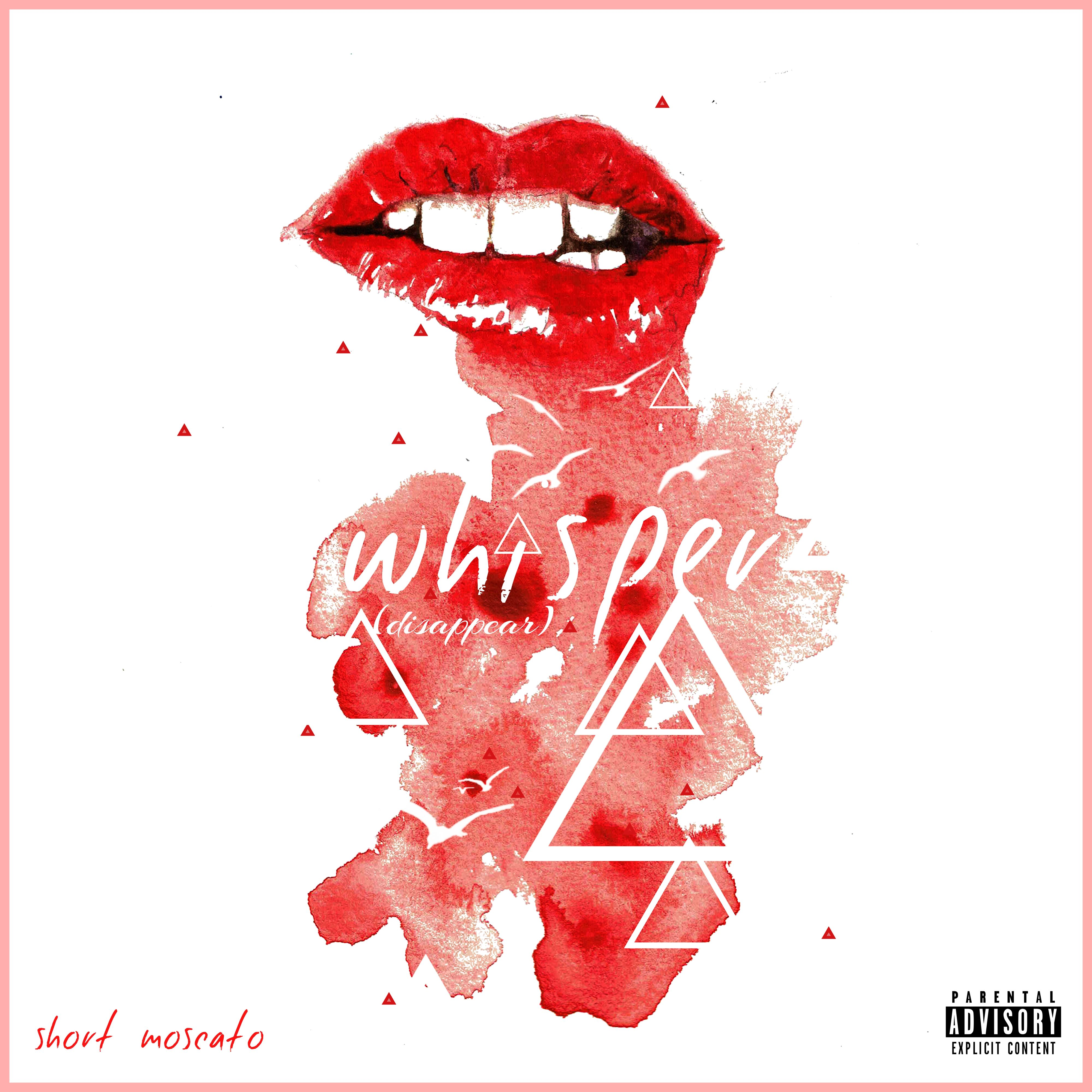 """Short Moscato – """"Whisper (Disappear)"""""""
