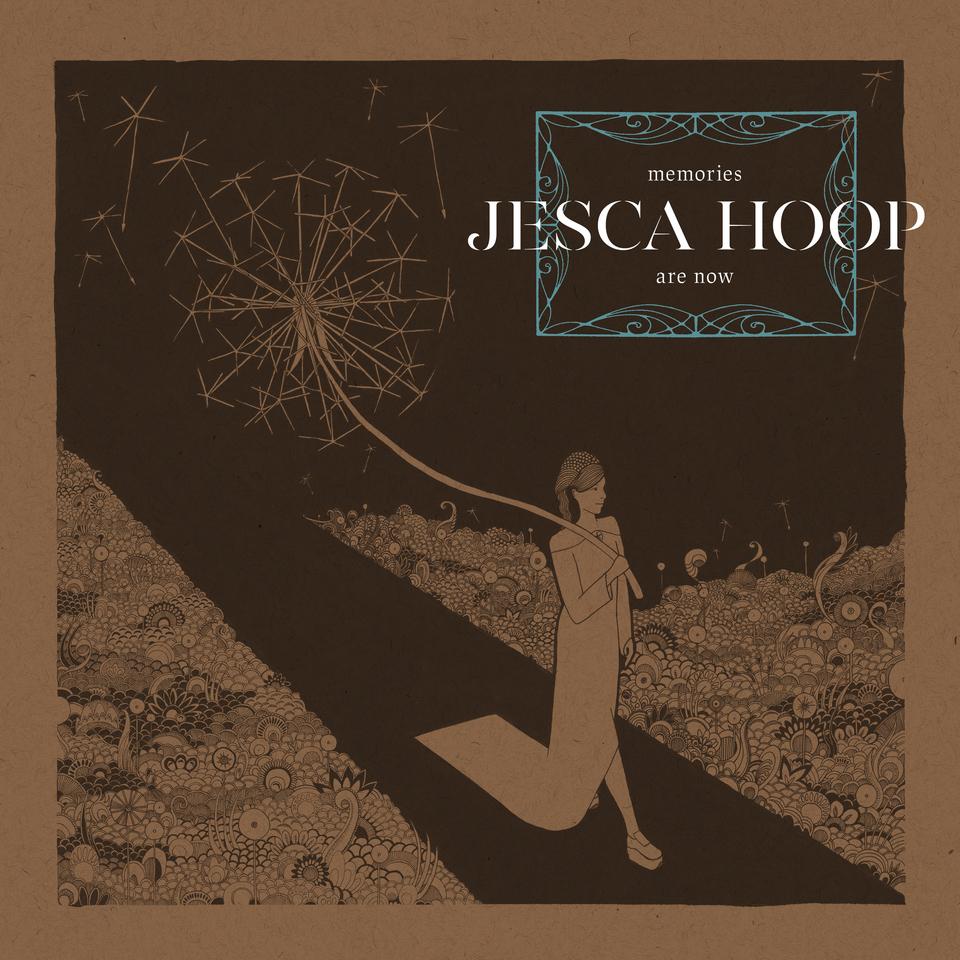 Jesca Hoop –  Memories Are Now