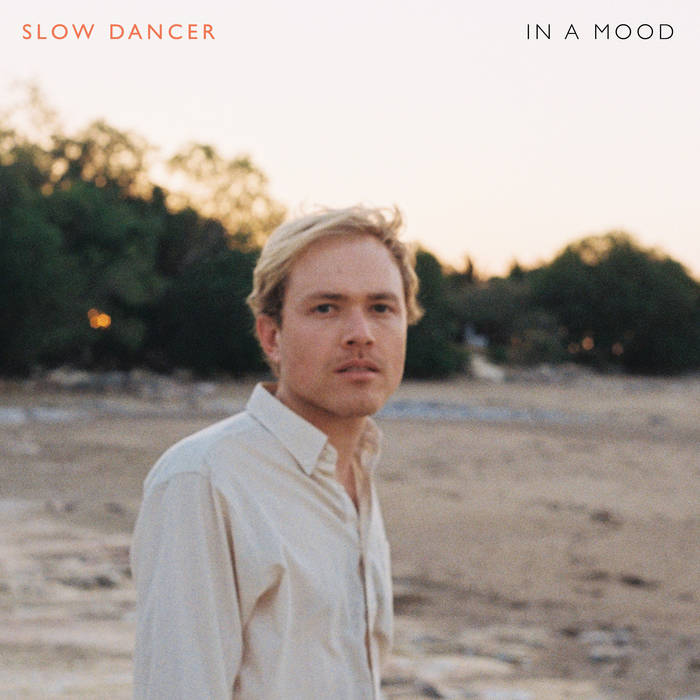 Slow Dancer – In A Mood