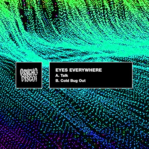 Eyes Everywhere Release New EP Talk/Cold Bug Out