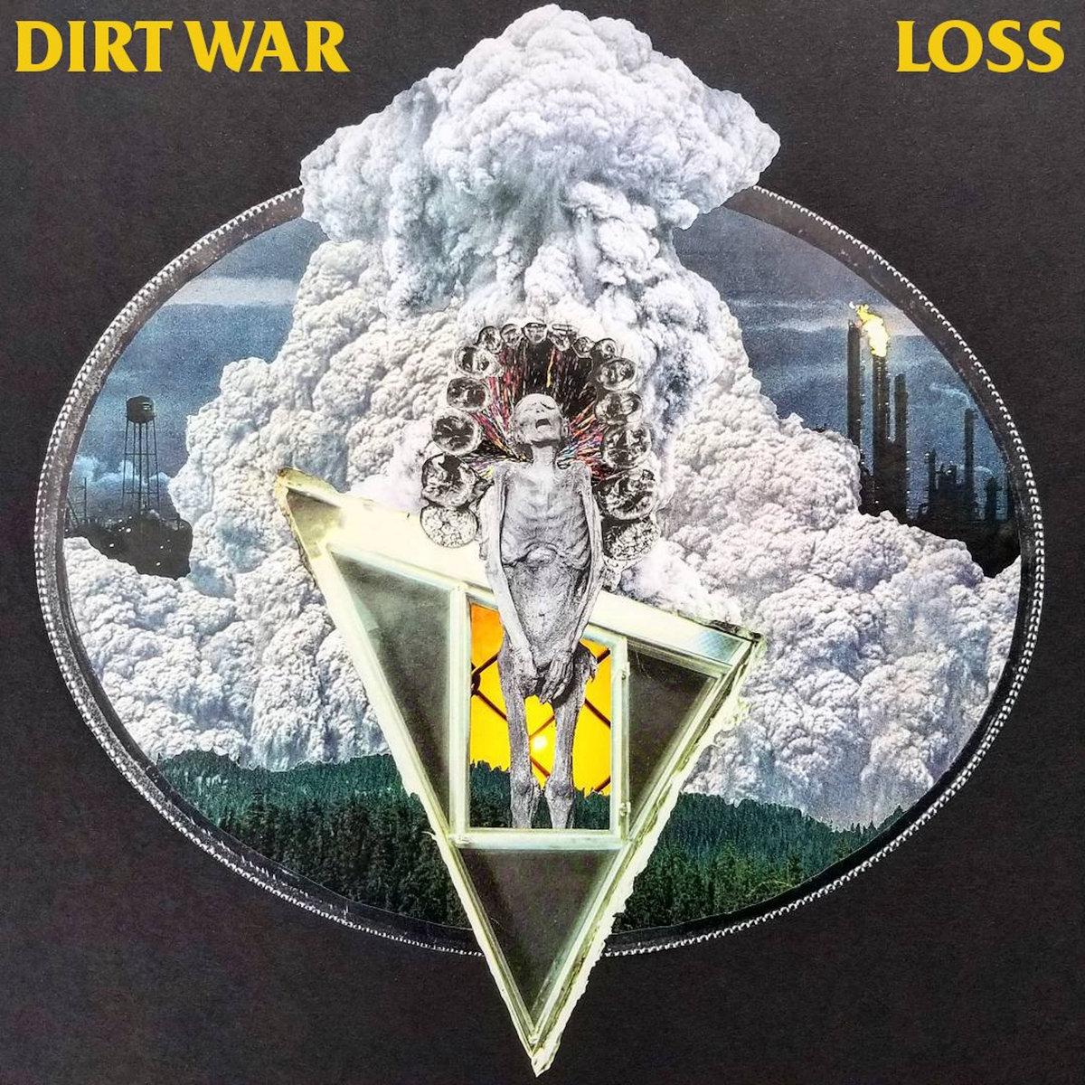 Dirt War – Loss