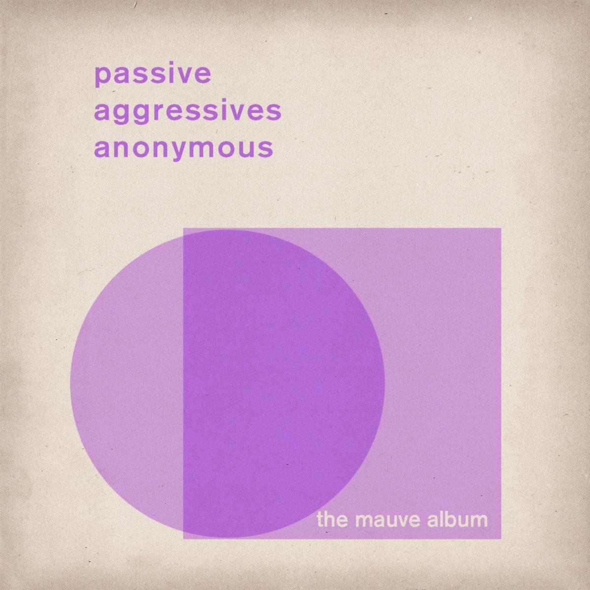Passive Aggressives Anonymous – The Mauve Album
