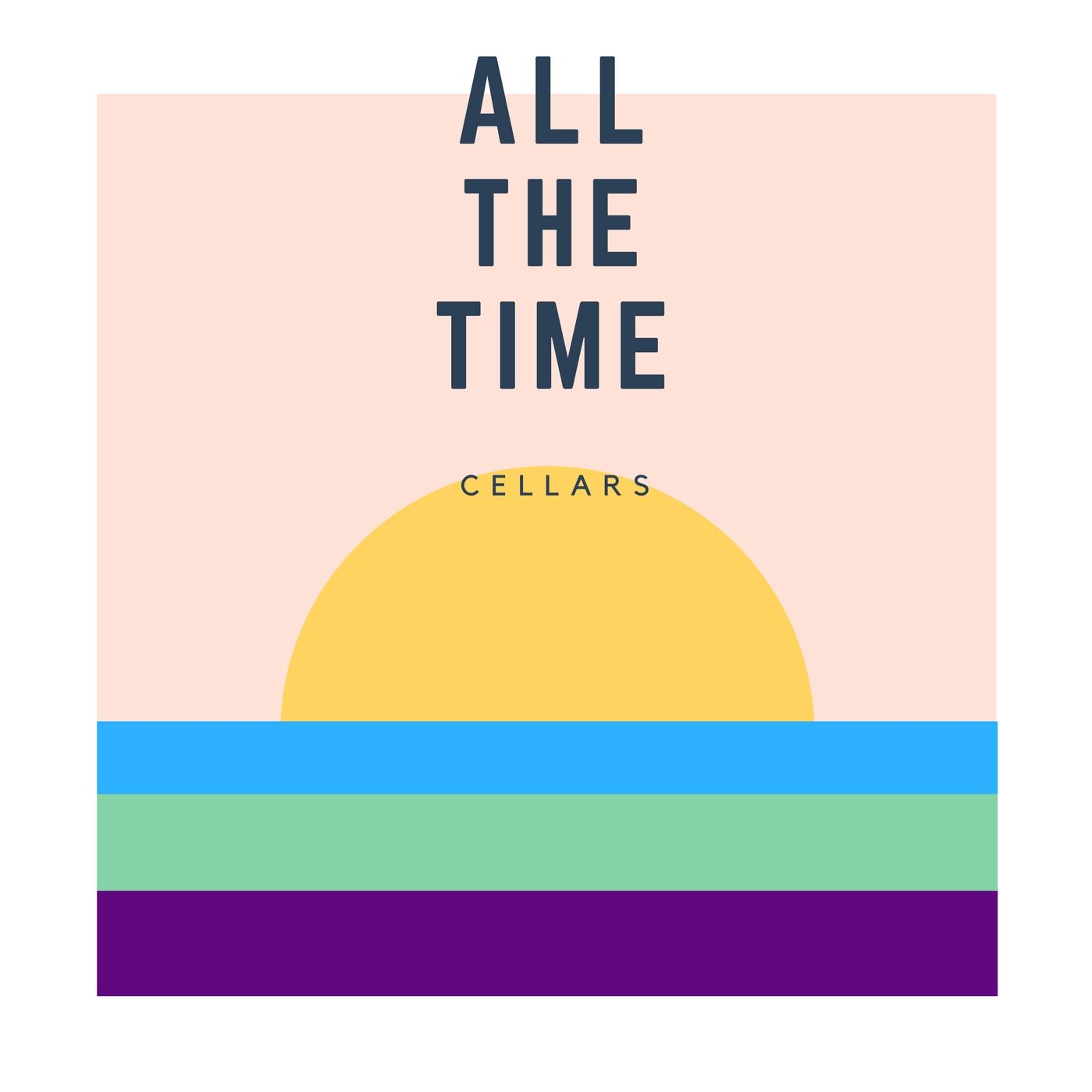"""Cellars – """"All The Time"""""""