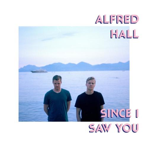 "Alfred Hall – ""Since I Saw You"""
