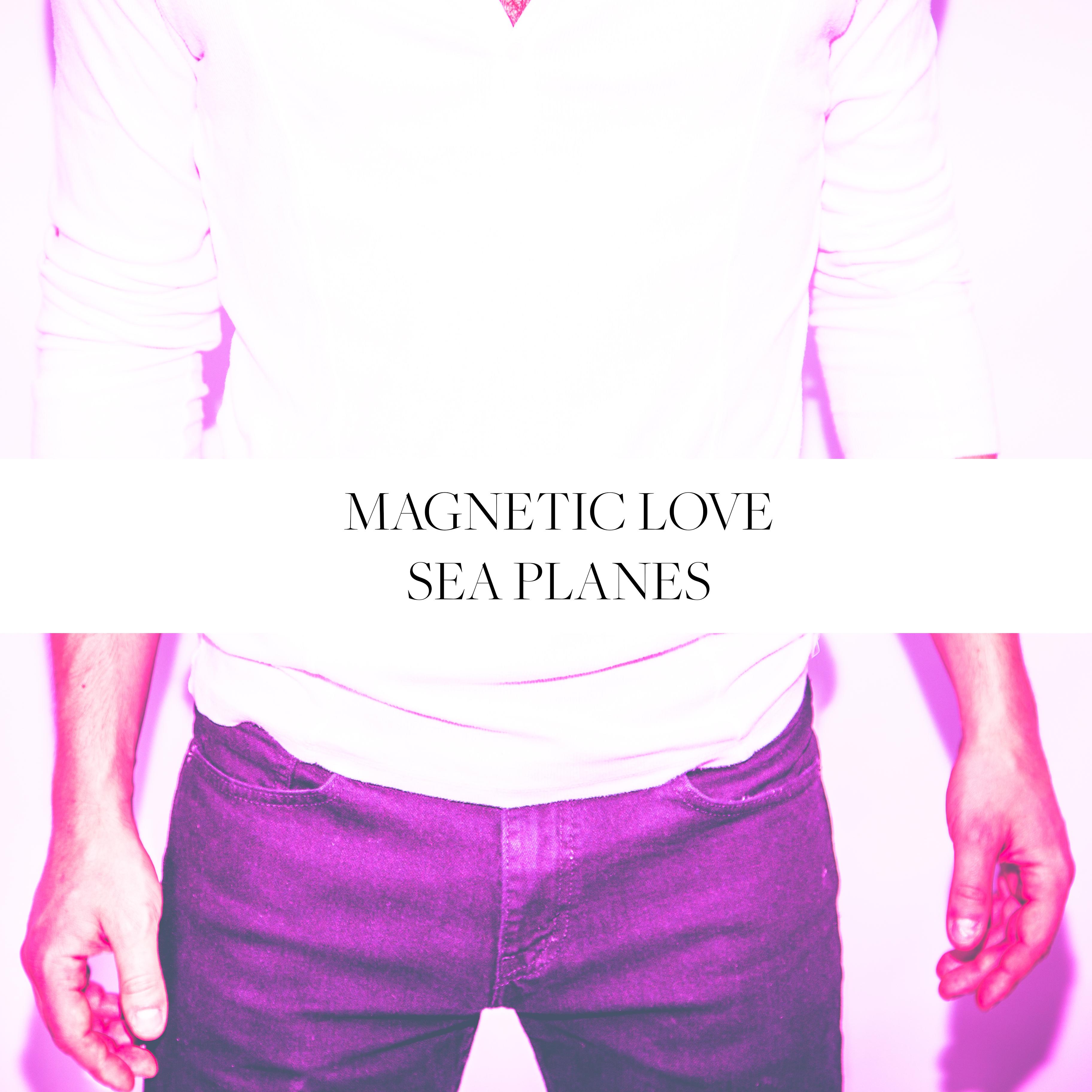"Sea Planes Drop New Single ""Magnetic Love"""