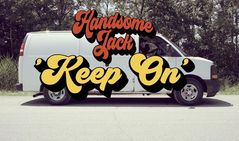 """Handsome Jack Bust Out New Video For """"Keep On"""""""