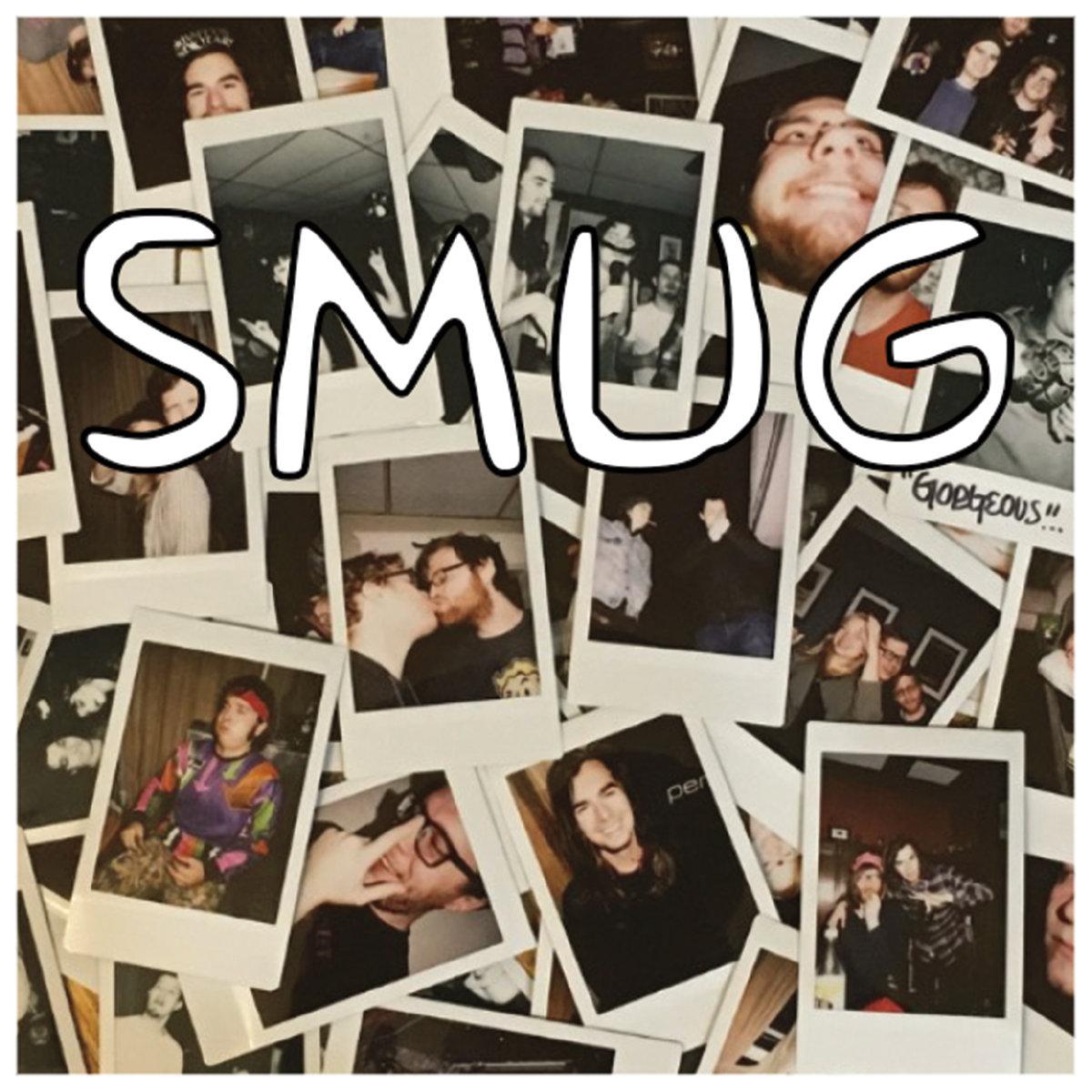 SMUG –  Gorgeous
