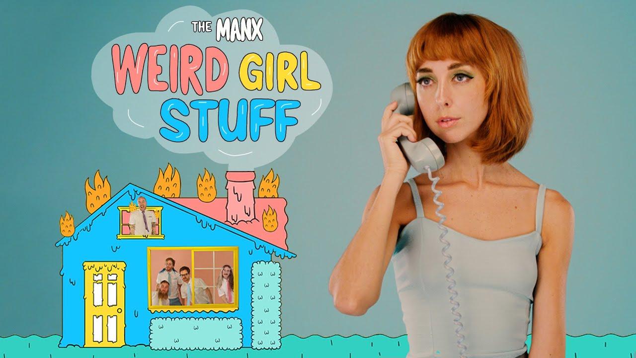 """The Manx – """"Weird Girl Stuff"""""""