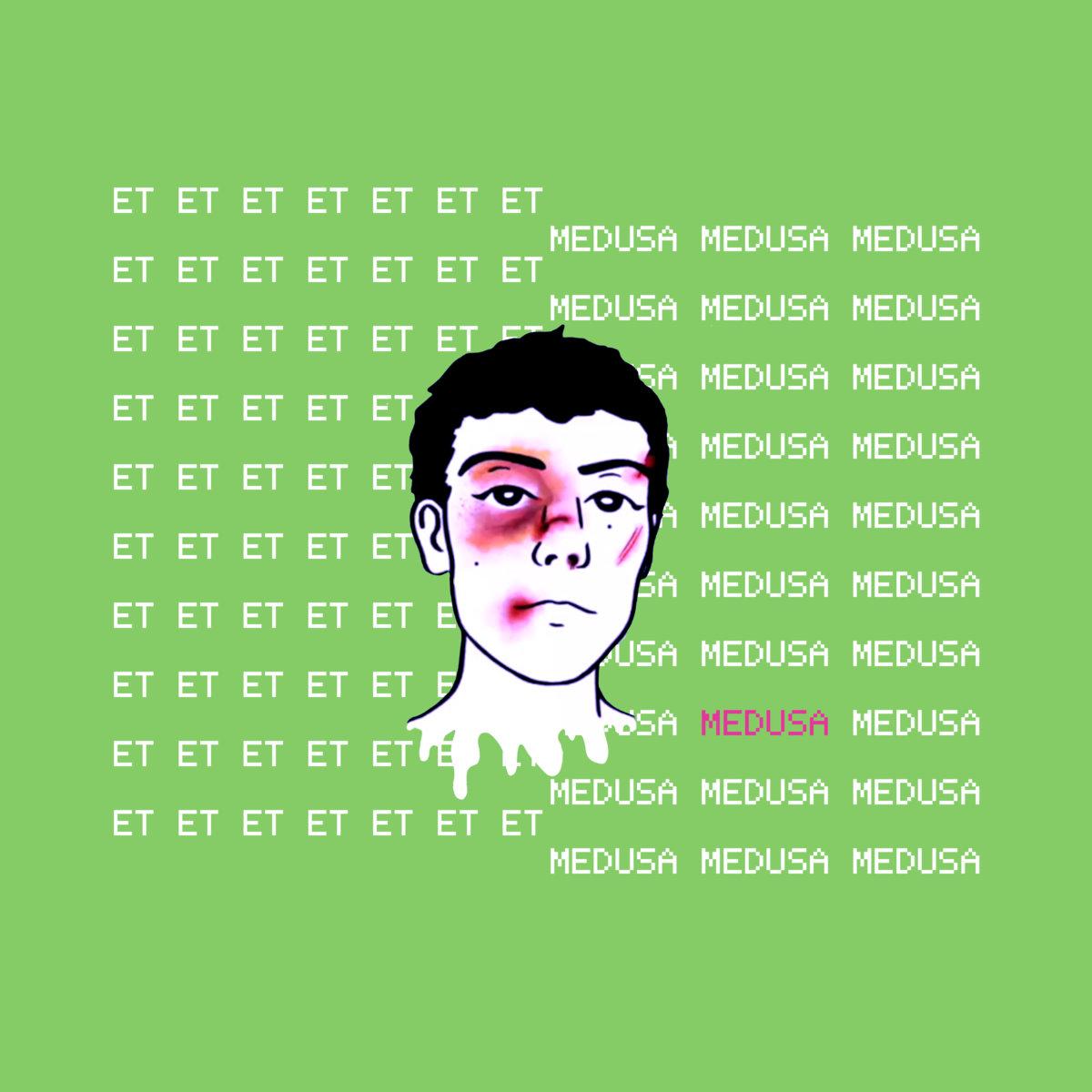 """Medusa – """"ET"""""""