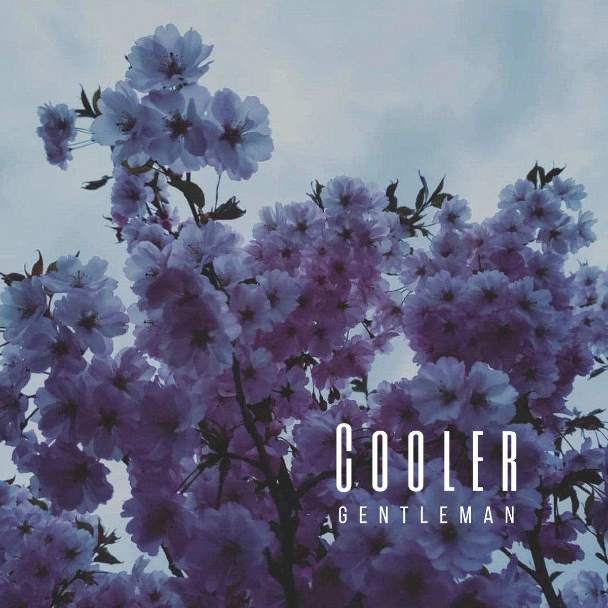 """Cooler Drops New Single """"Gentleman"""""""