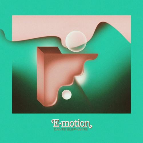 """Dante Elephante – """"E-Motion"""""""