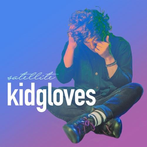 """kidgloves – """"Satellite (feat. Emily Brimlow)"""""""