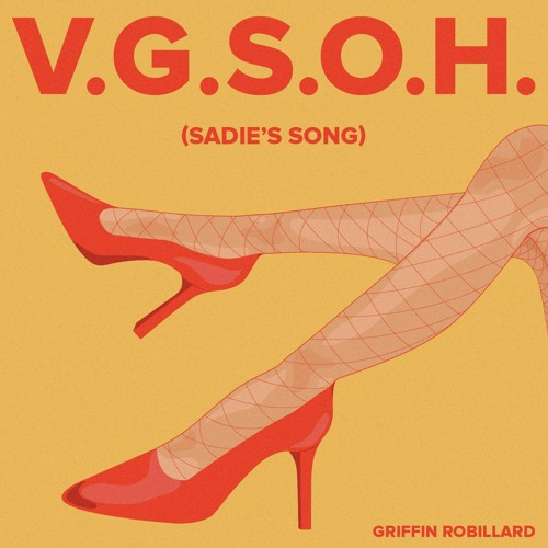 "Griffin Robillard – ""V.G.S.O.H. (Sadie's Song)"""