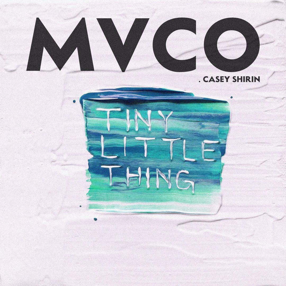 """MVCO x Casey Shirin – """"Tiny Little Thing"""""""