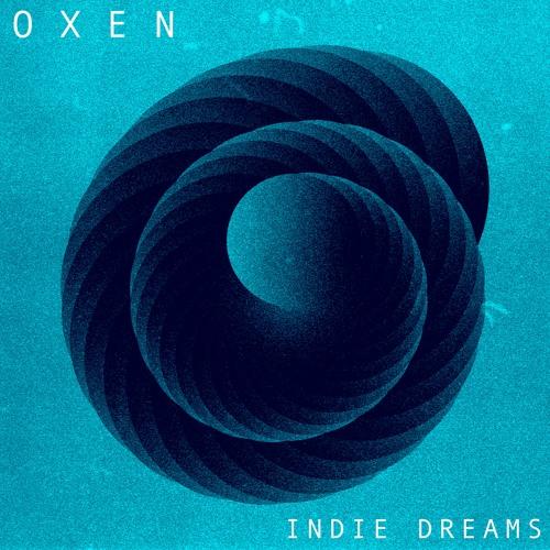 """Oxen – """"Indie Dreams"""""""