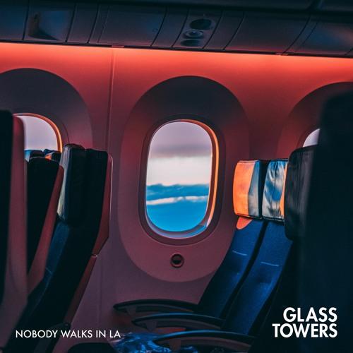 "Glass Towers – ""Nobody Walks in LA"""