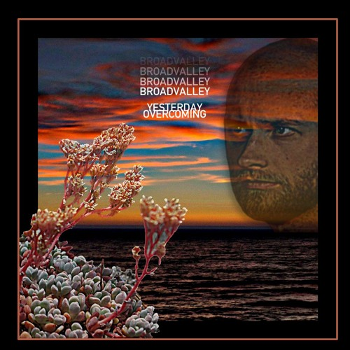 "Broad Valley – ""Yesterday Overcoming"""