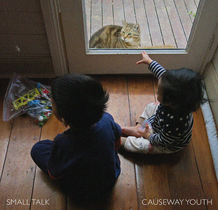 "Causeway Youth – ""Small Talk"""