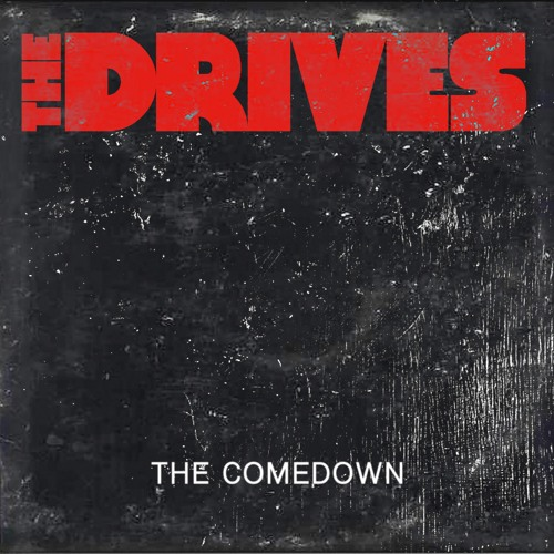 """The Drives – """"The Comedown"""""""