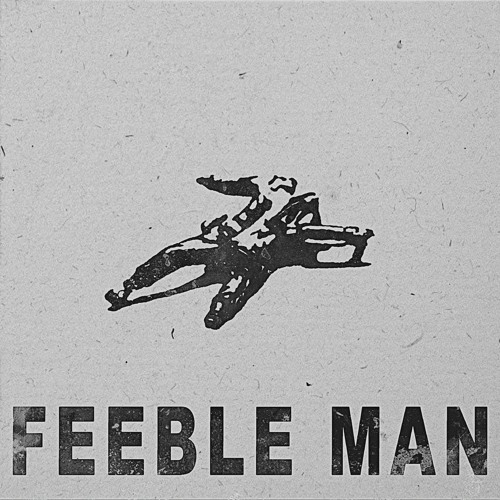 "Phaeic – ""Feeble Man"""