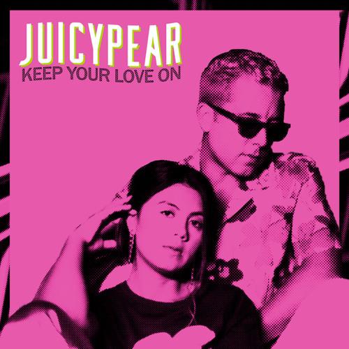 "JUICYPEAR – ""Keep Your Love On"""