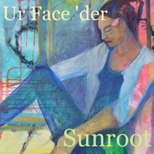 "Sunroot x Darkwater and Stars – ""Ur Face 'der"""