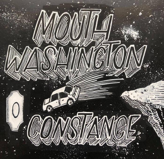 "Mouth Washington – ""Constance"""