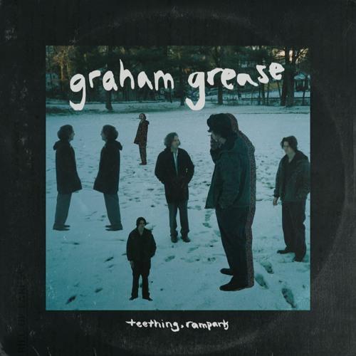 """Graham Grease – """"Teething"""""""