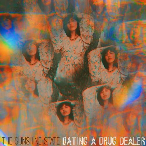 """The Sunshine State – """"Dating a Drug Dealer"""""""