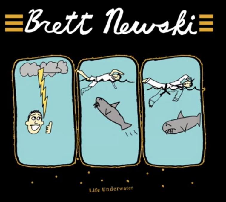 """Brett Newski – """"Life Underwater"""""""