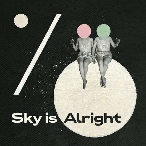 """Sky is Alright – """"Catacombs"""""""