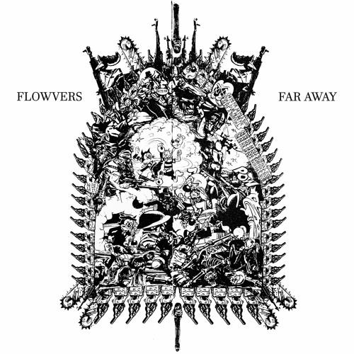 """FLOWVERS – """"Far Away"""""""