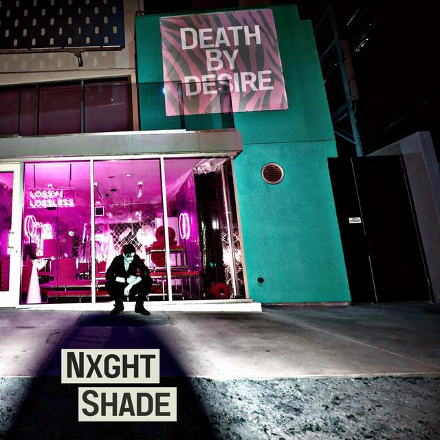 """Nxghtshade – """"Death By Desire"""""""