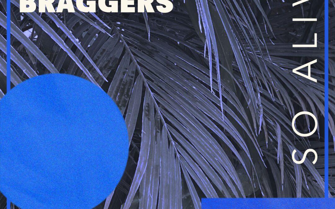 """Humble Braggers Release New Single, """"So Alive"""""""